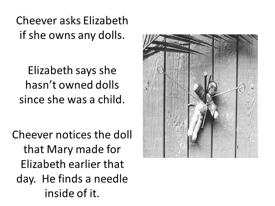 Cheever asks Elizabeth if she owns any dolls