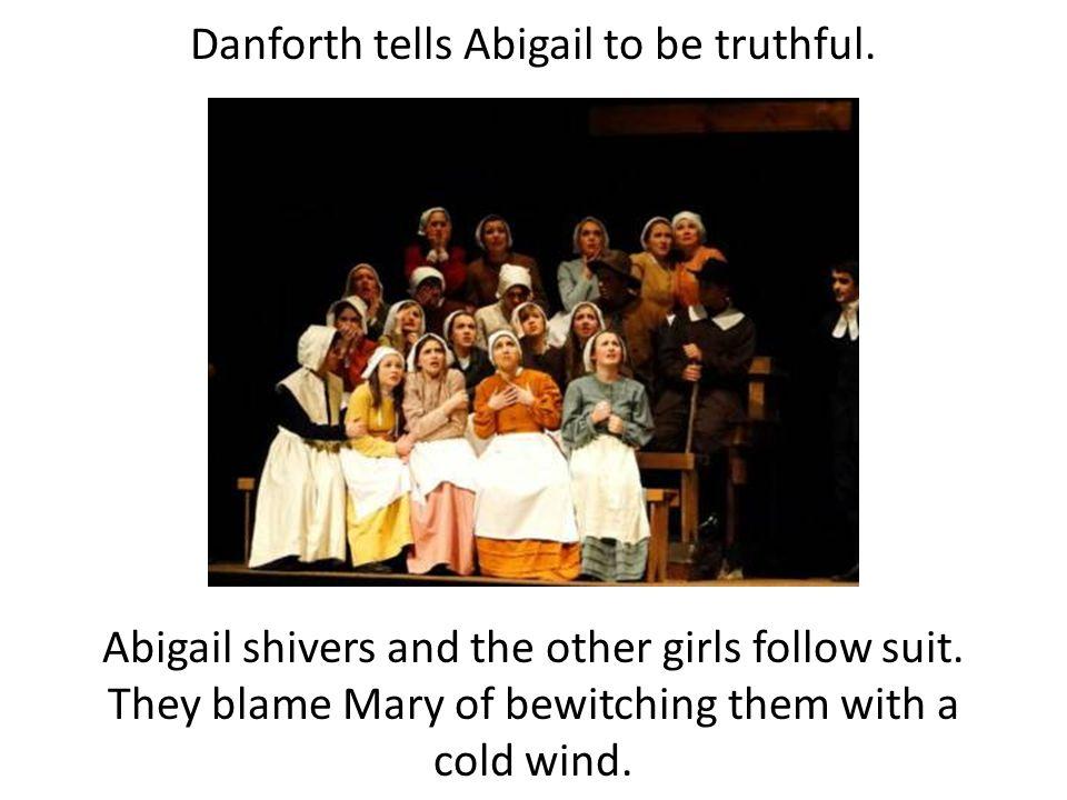 Danforth tells Abigail to be truthful