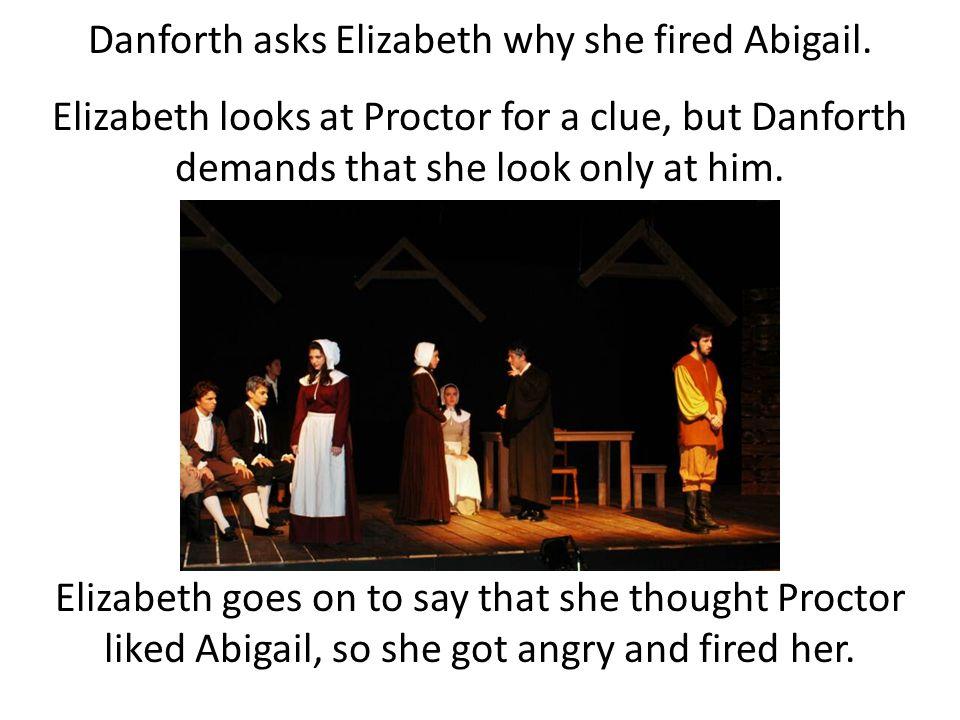 Danforth asks Elizabeth why she fired Abigail