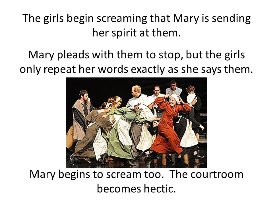 The girls begin screaming that Mary is sending her spirit at them