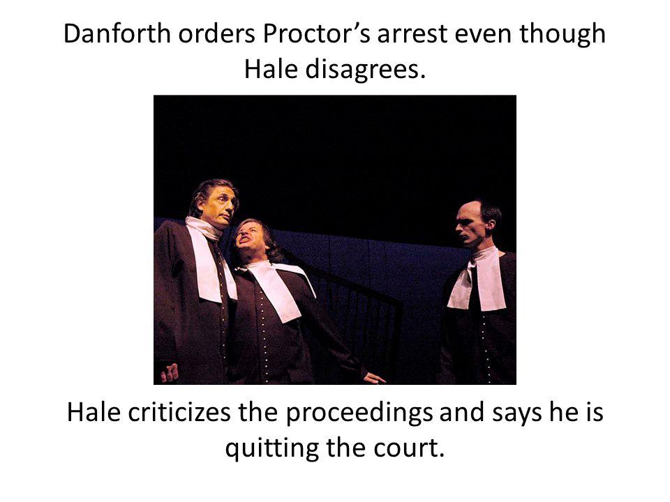 Danforth orders Proctor's arrest even though Hale disagrees