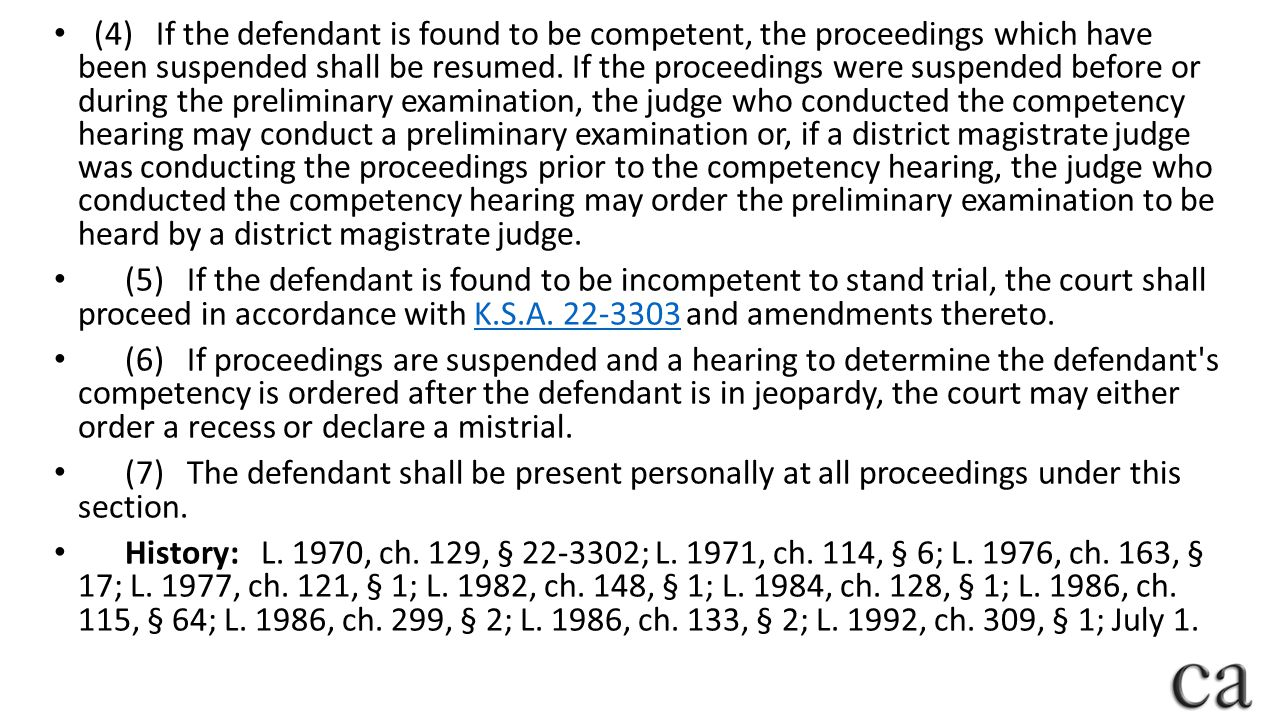 (4) If the defendant is found to be competent, the proceedings which have been suspended shall be resumed. If the proceedings were suspended before or during the preliminary examination, the judge who conducted the competency hearing may conduct a preliminary examination or, if a district magistrate judge was conducting the proceedings prior to the competency hearing, the judge who conducted the competency hearing may order the preliminary examination to be heard by a district magistrate judge.