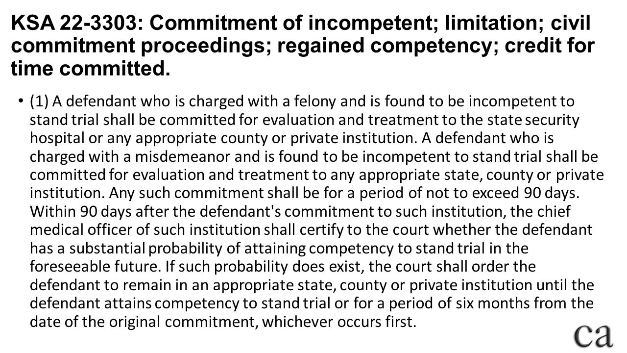 KSA 22-3303: Commitment of incompetent; limitation; civil commitment proceedings; regained competency; credit for time committed.