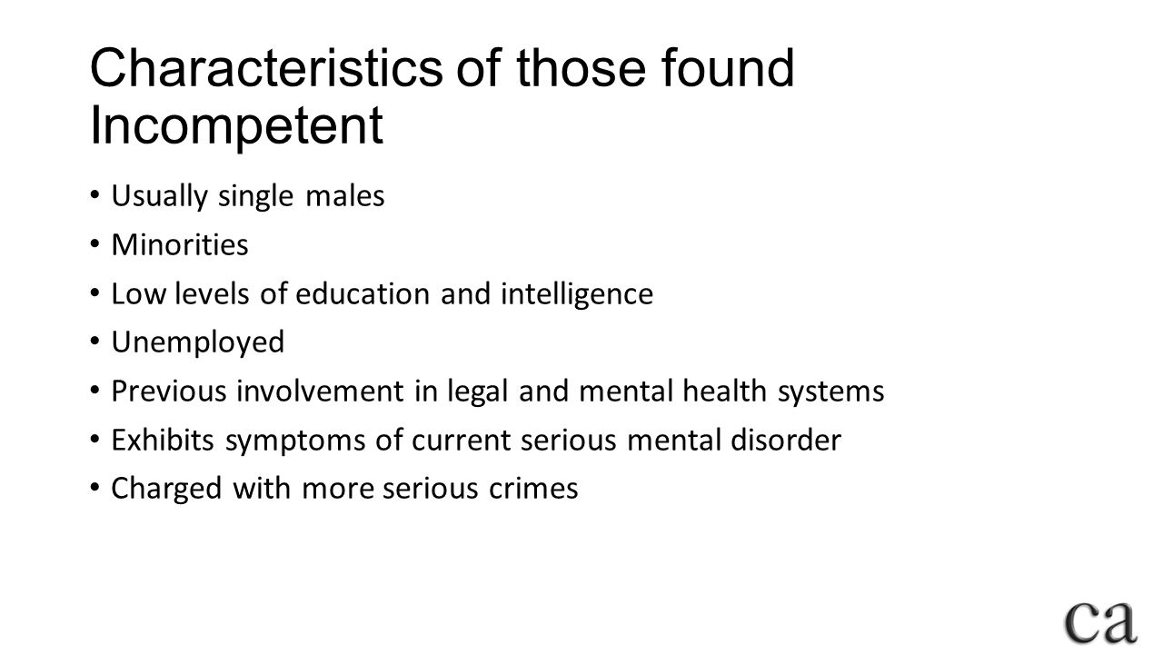 Characteristics of those found Incompetent