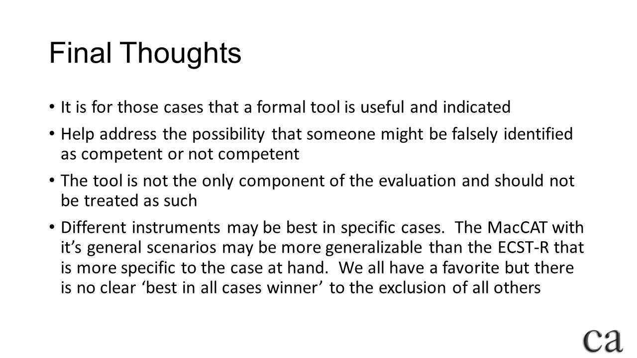Final Thoughts It is for those cases that a formal tool is useful and indicated.