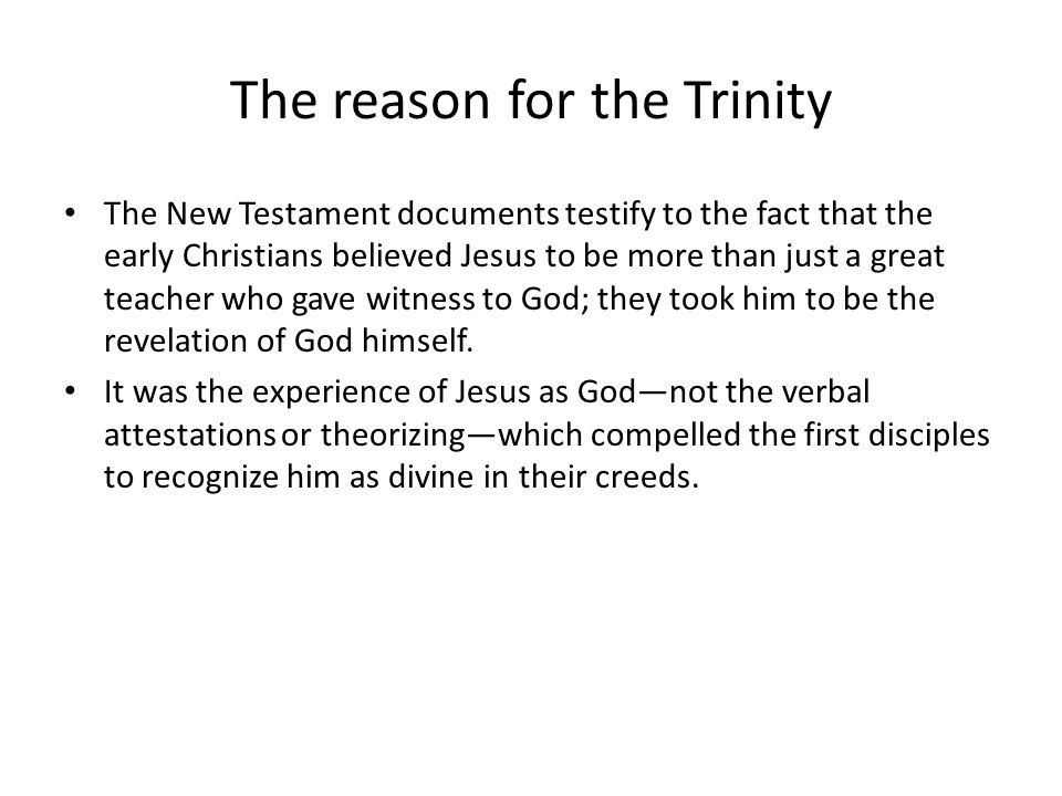 The reason for the Trinity