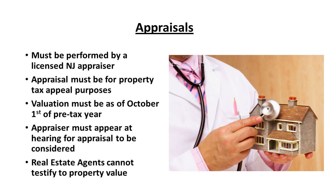 Appraisals Must be performed by a licensed NJ appraiser