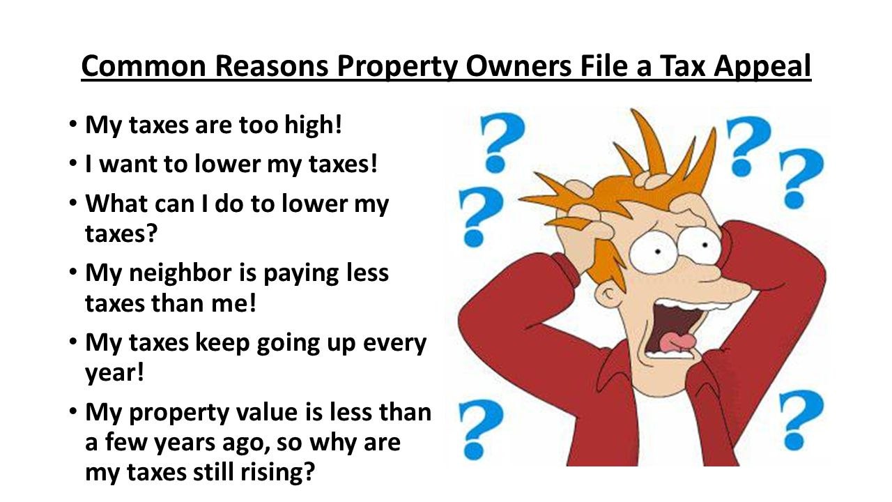 Common Reasons Property Owners File a Tax Appeal