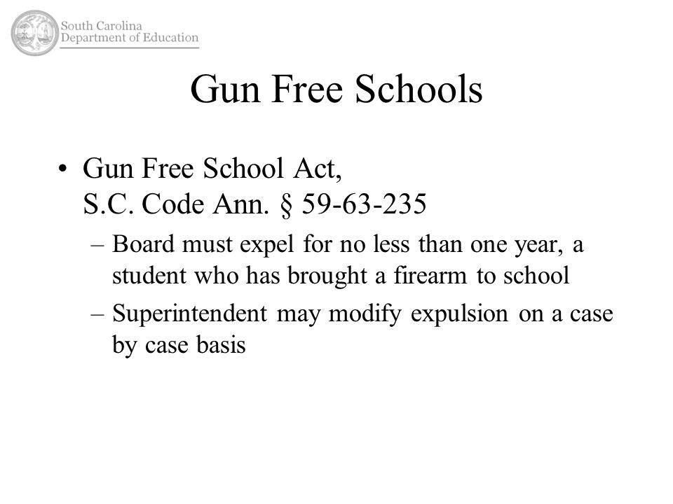 Gun Free Schools Gun Free School Act, S.C. Code Ann. § 59-63-235