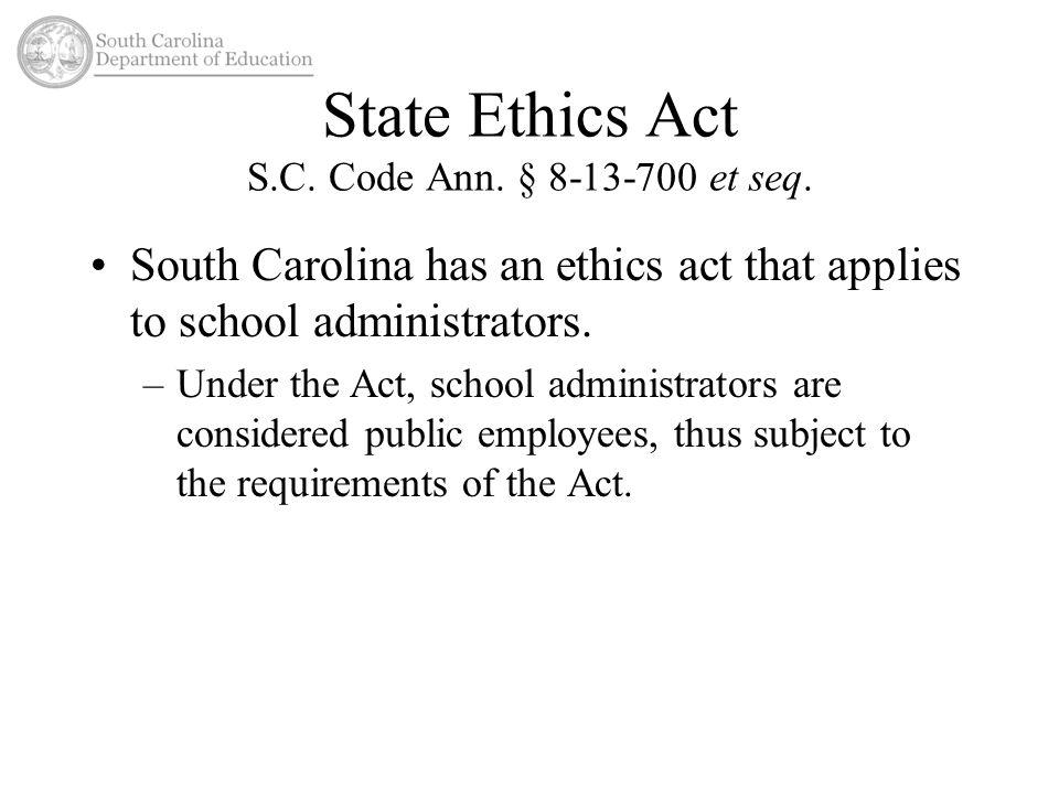 State Ethics Act S.C. Code Ann. § 8-13-700 et seq.