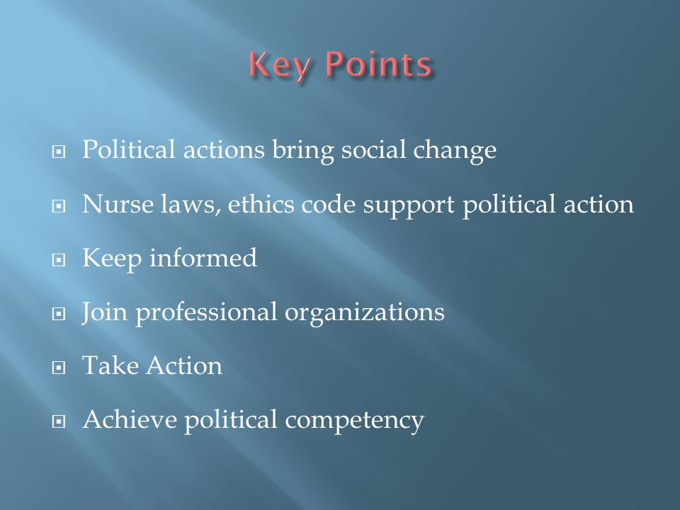 Key Points Political actions bring social change