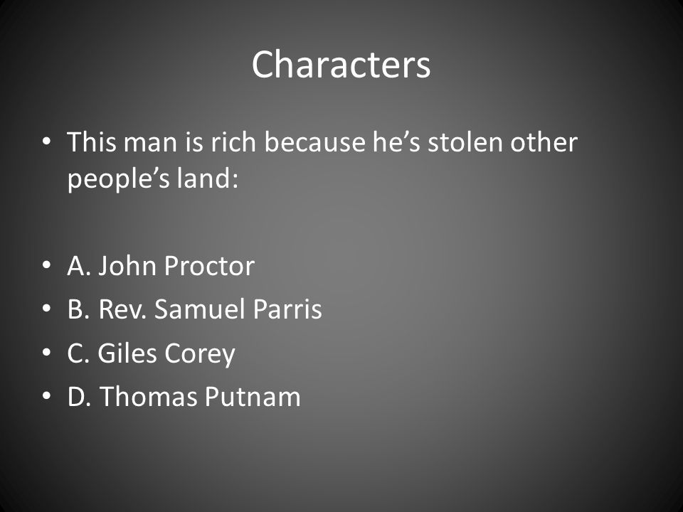 Characters This man is rich because he's stolen other people's land: