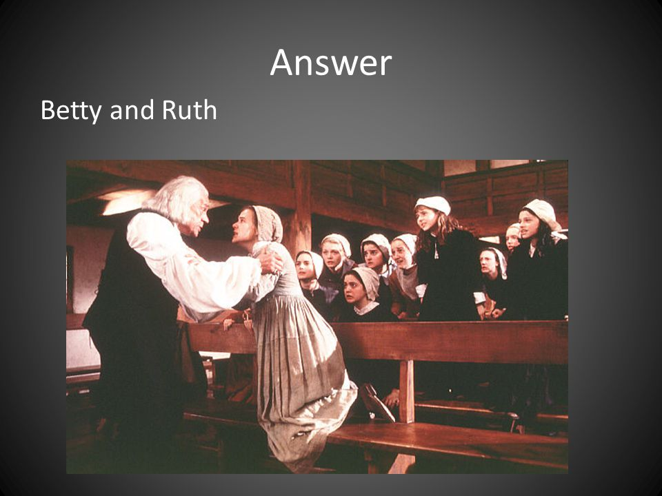 Answer Betty and Ruth