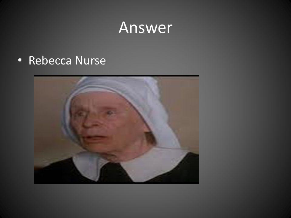 Answer Rebecca Nurse