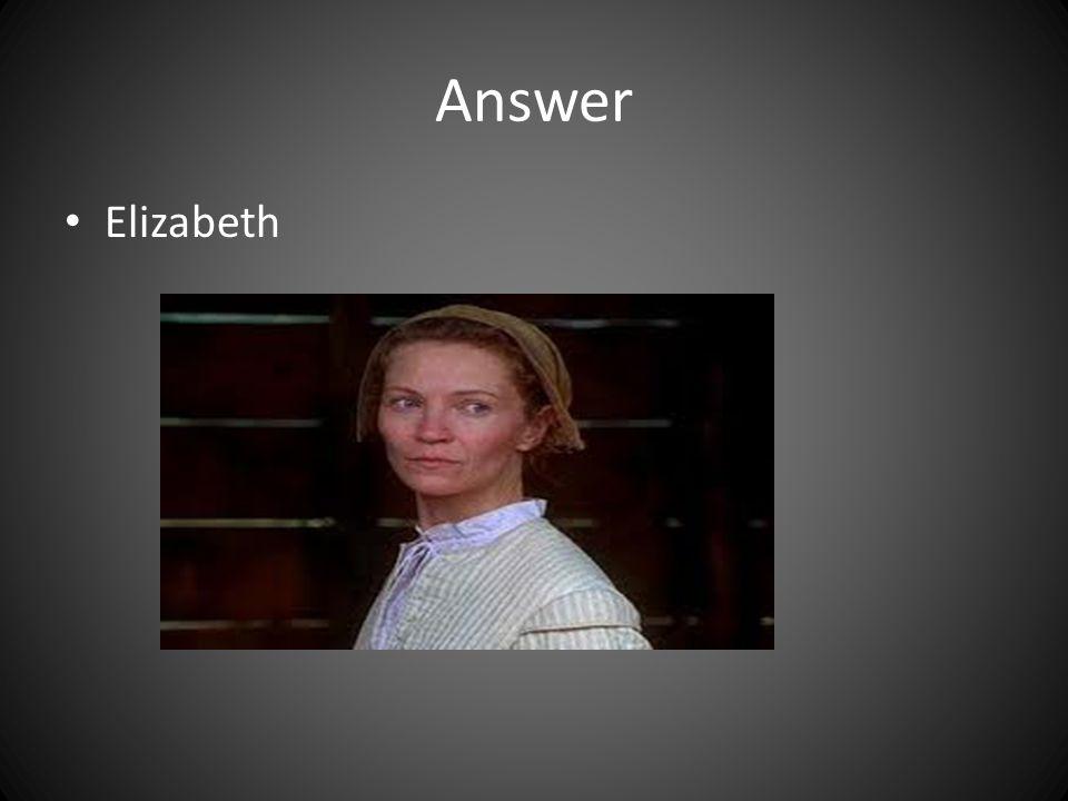 Answer Elizabeth