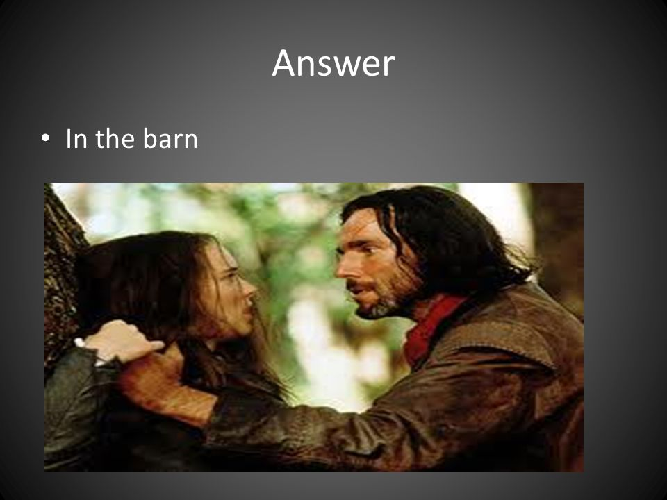 Answer In the barn