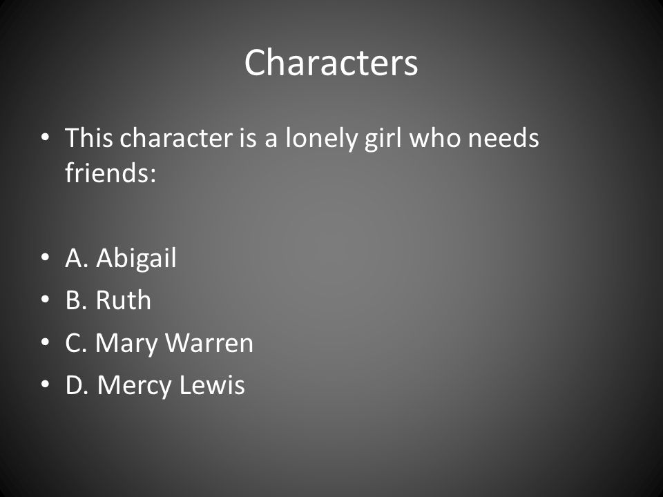 Characters This character is a lonely girl who needs friends: