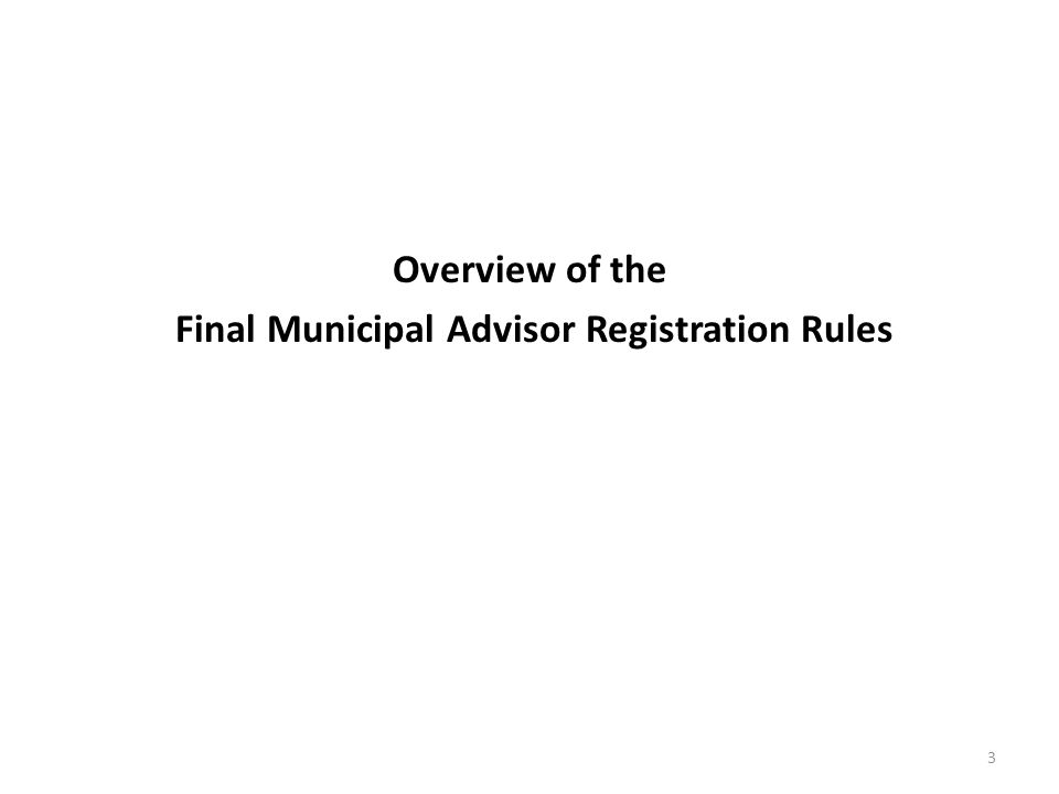 Overview of the Final Municipal Advisor Registration Rules