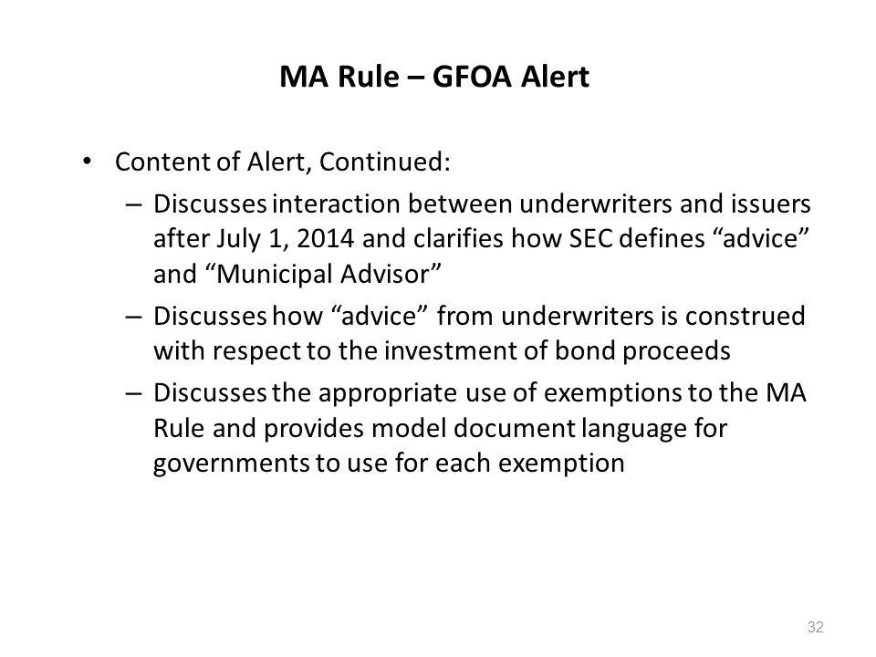 MA Rule – GFOA Alert Content of Alert, Continued: