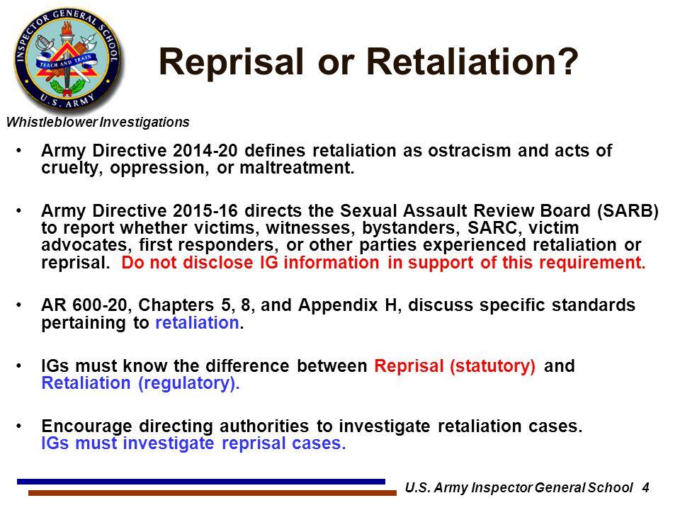 Reprisal or Retaliation U.S. Army Inspector General School 4