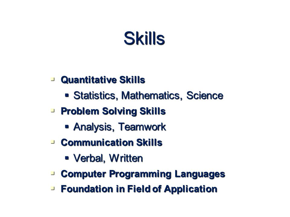 Skills Statistics, Mathematics, Science Analysis, Teamwork