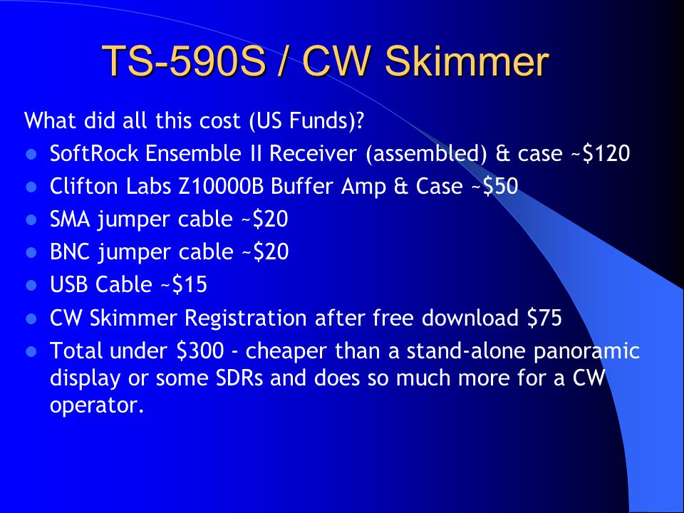 TS-590S / CW Skimmer What did all this cost (US Funds)