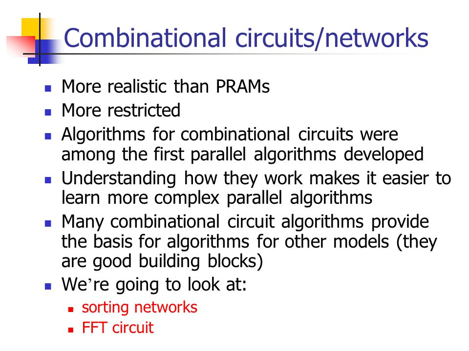 Combinational circuits/networks