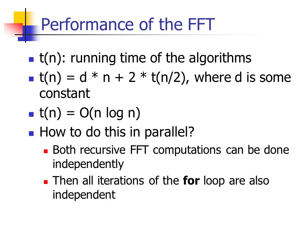 Performance of the FFT t(n): running time of the algorithms