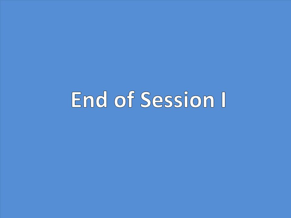 End of Session I