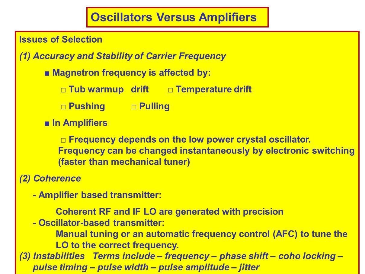 Oscillators Versus Amplifiers