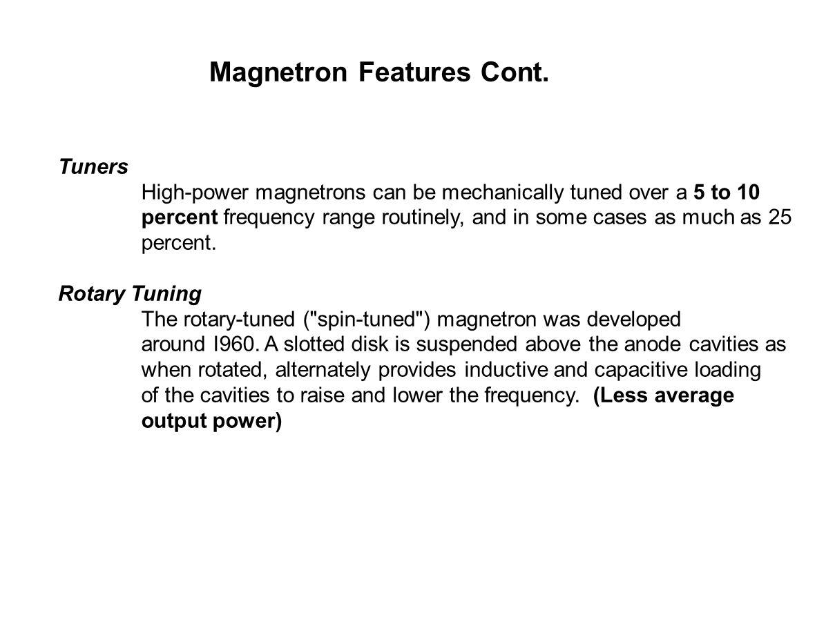 Magnetron Features Cont.