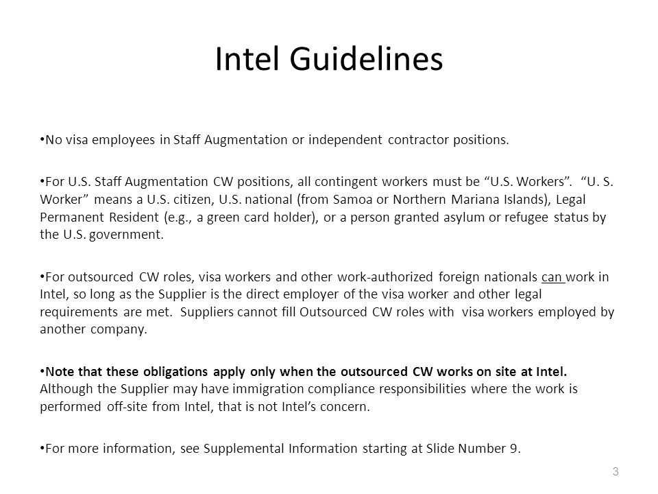 Intel Guidelines No visa employees in Staff Augmentation or independent contractor positions.