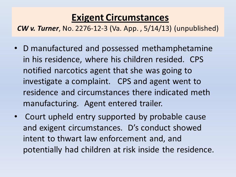 Exigent Circumstances CW v. Turner, No. 2276-12-3 (Va. App