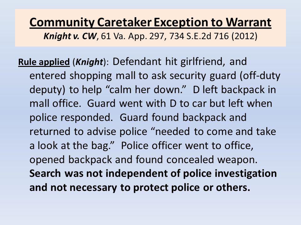 Community Caretaker Exception to Warrant Knight v. CW, 61 Va. App