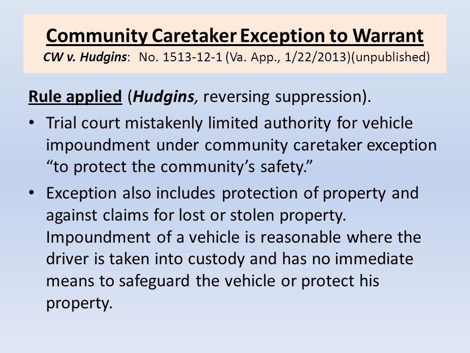 Community Caretaker Exception to Warrant CW v. Hudgins: No