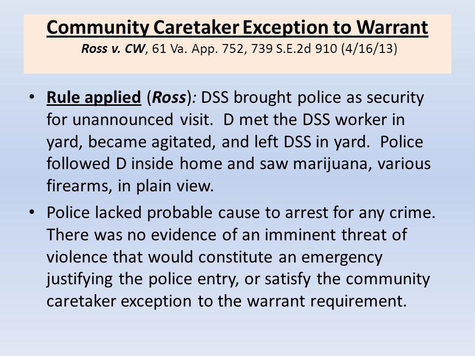 Community Caretaker Exception to Warrant Ross v. CW, 61 Va. App