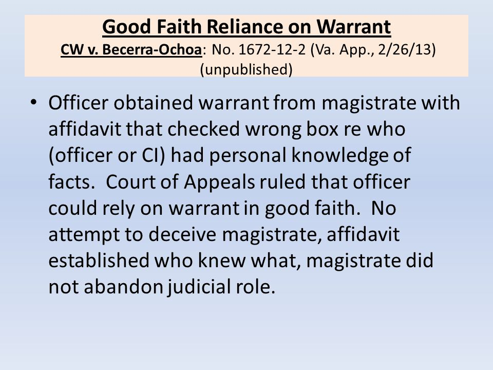 Good Faith Reliance on Warrant CW v. Becerra-Ochoa: No. 1672-12-2 (Va