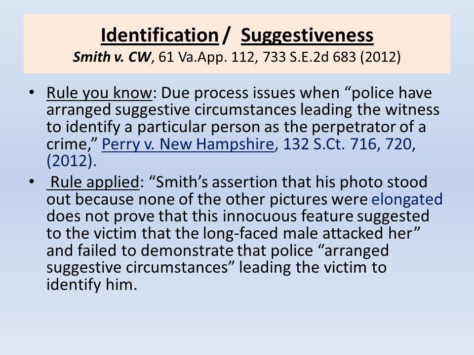 Identification / Suggestiveness Smith v. CW, 61 Va. App. 112, 733 S. E
