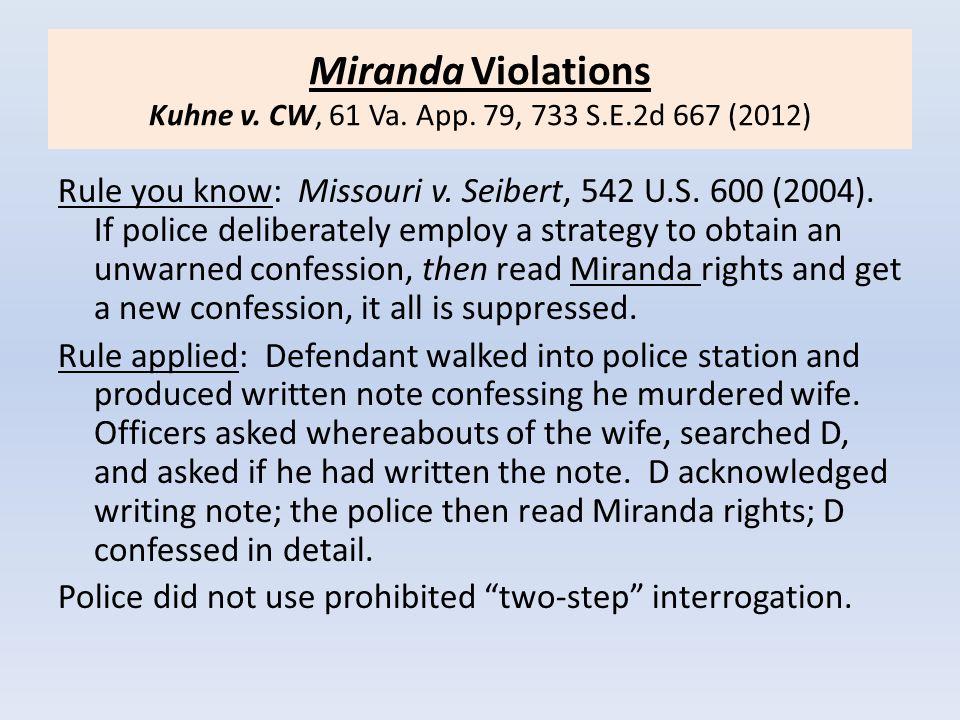 Miranda Violations Kuhne v. CW, 61 Va. App. 79, 733 S.E.2d 667 (2012)