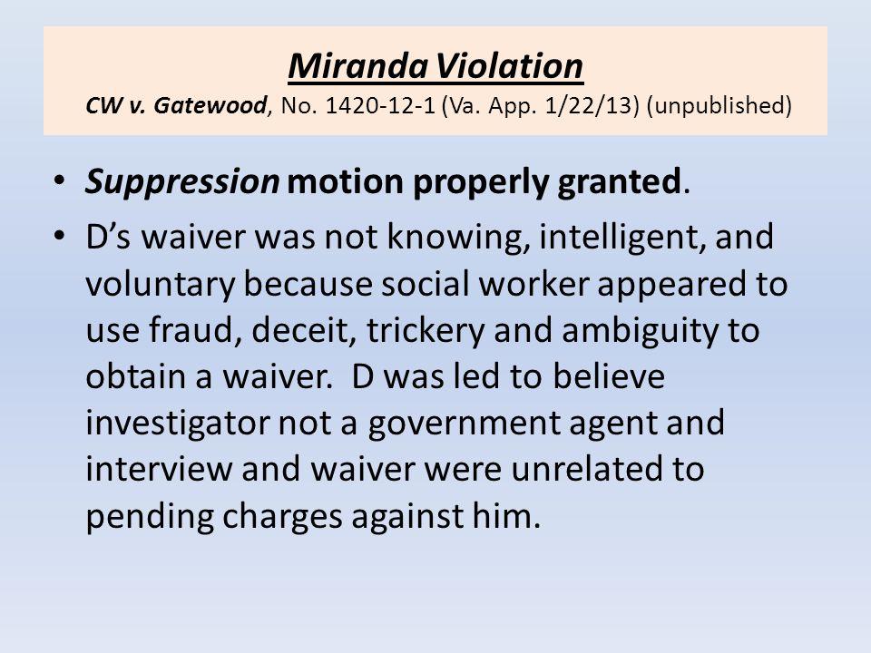 Miranda Violation CW v. Gatewood, No. 1420-12-1 (Va. App