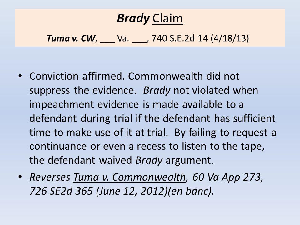 Brady Claim Tuma v. CW, ___ Va. ___, 740 S.E.2d 14 (4/18/13)