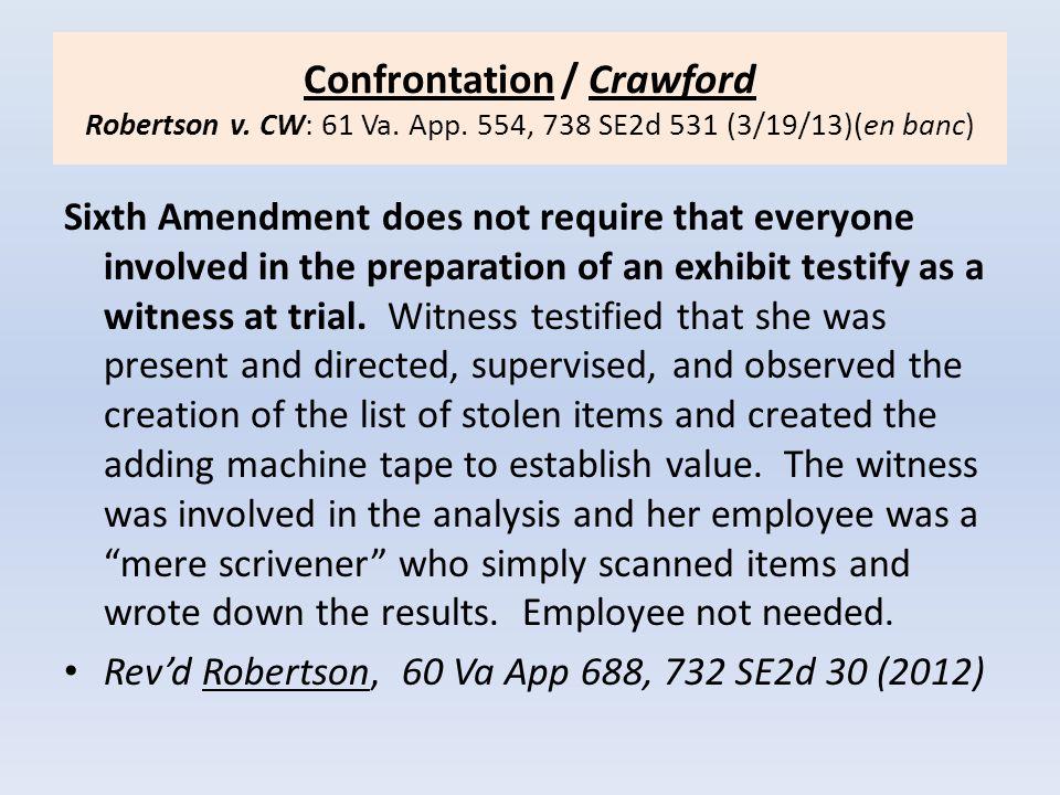 Confrontation / Crawford Robertson v. CW: 61 Va. App