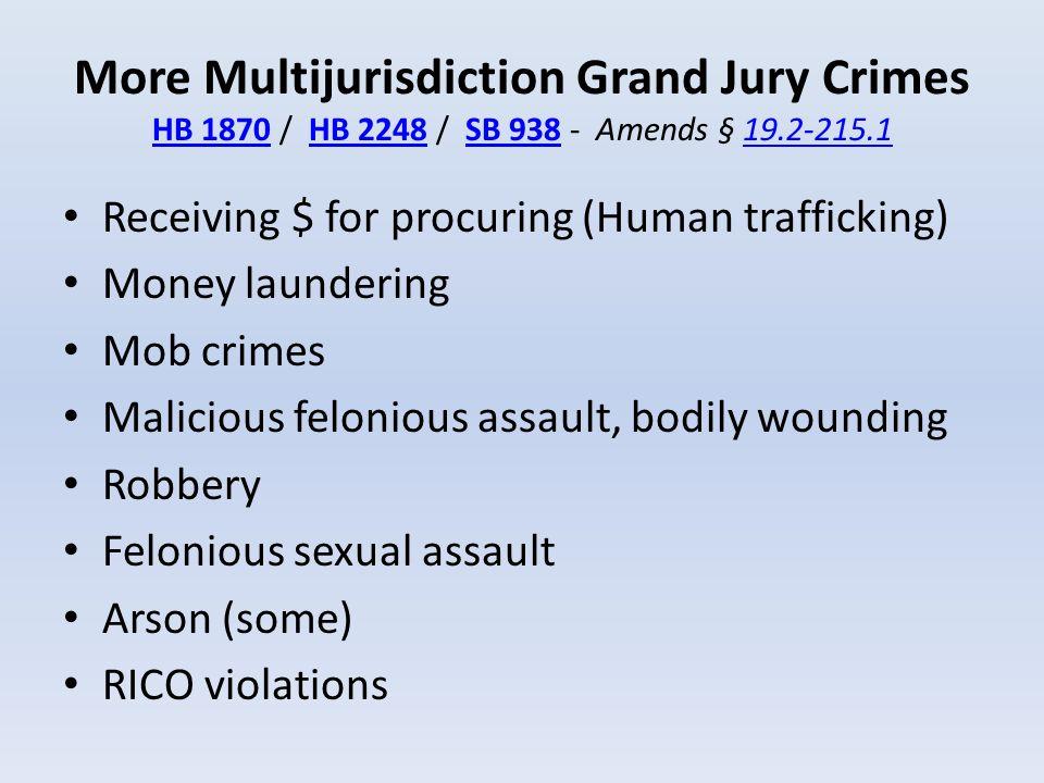 More Multijurisdiction Grand Jury Crimes HB 1870 / HB 2248 / SB 938 - Amends § 19.2-215.1