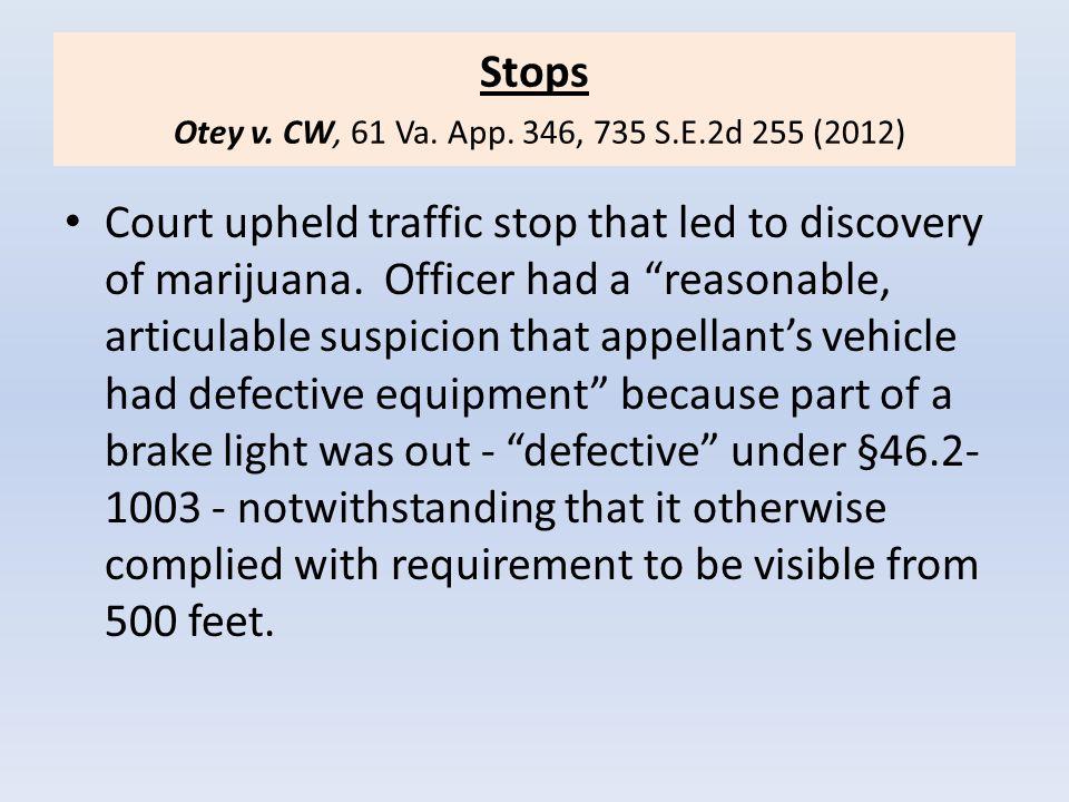 Stops Otey v. CW, 61 Va. App. 346, 735 S.E.2d 255 (2012)