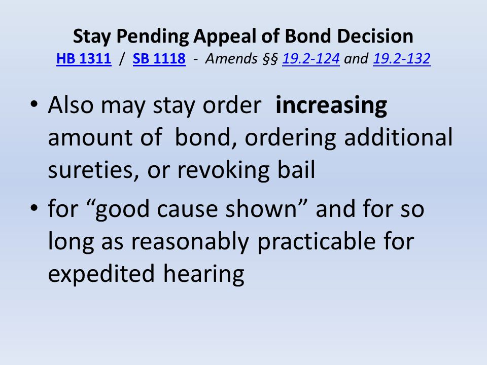 Stay Pending Appeal of Bond Decision HB 1311 / SB 1118 - Amends §§ 19