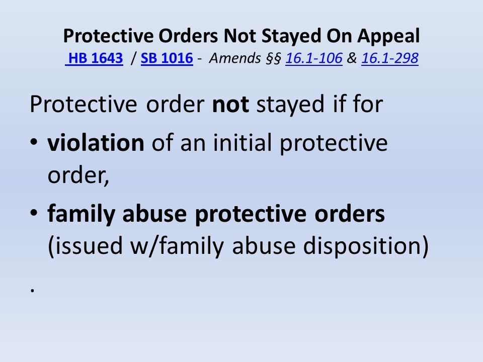 Protective order not stayed if for