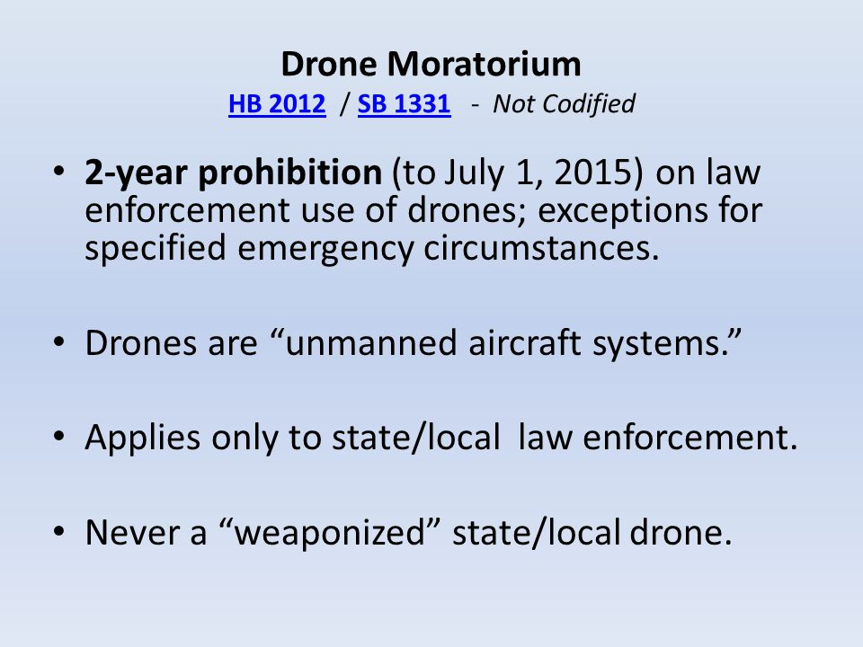 Drone Moratorium HB 2012 / SB 1331 - Not Codified