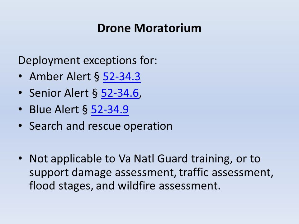 Drone Moratorium Deployment exceptions for: Amber Alert § 52-34.3