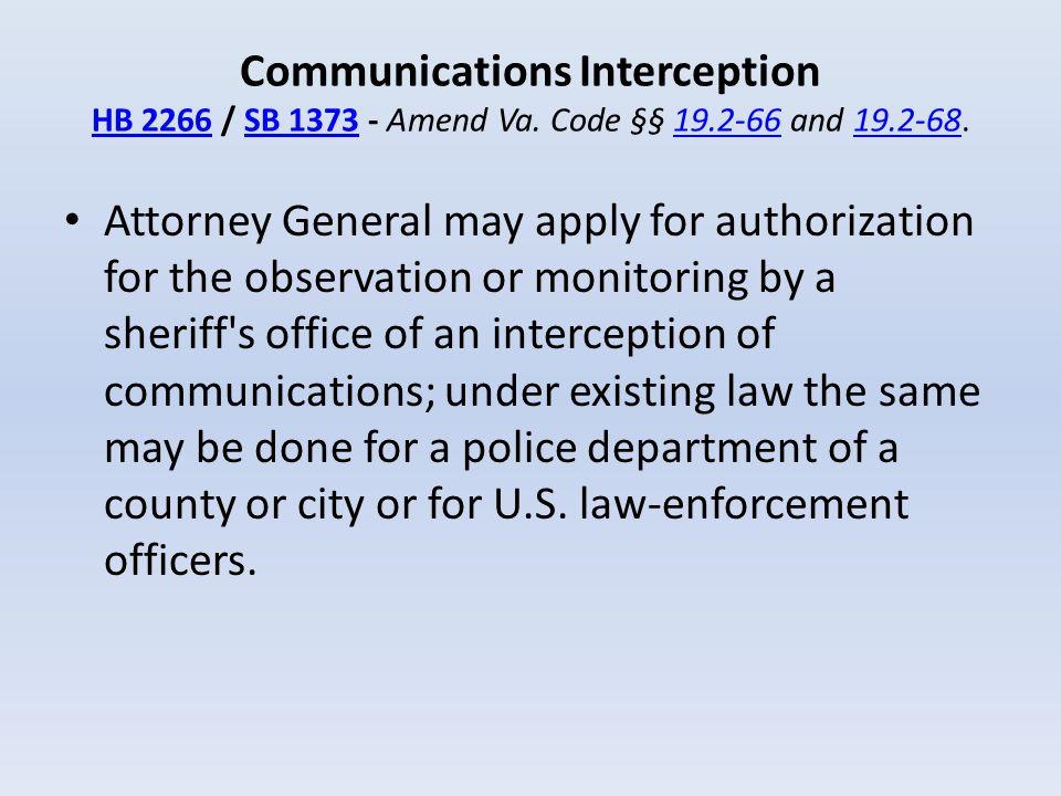 Communications Interception HB 2266 / SB 1373 - Amend Va. Code §§ 19