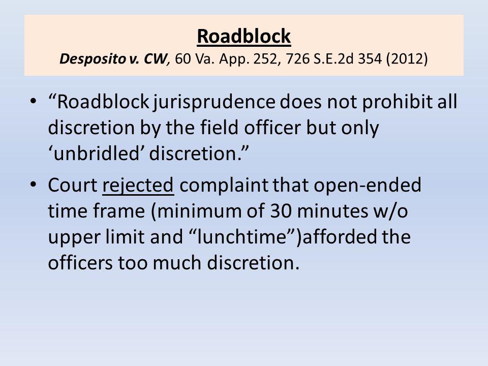 Roadblock Desposito v. CW, 60 Va. App. 252, 726 S.E.2d 354 (2012)